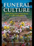 Funeral Culture: Aids, Work, and Cultural Change in an African Kingdom
