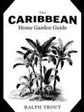The Caribbean Home Garden Guide