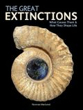 The Great Extinctions: What Causes Them and How They Shape Life