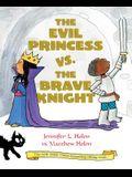 The Evil Princess vs. the Brave Knight (Book 1)