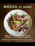 Mozza at Home: More Than 150 Crowd-Pleasing Recipes for Relaxed, Family-Style Entertaining: A Cookbook