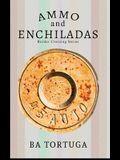 Ammo and Enchiladas
