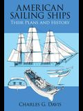 American Sailing Ships: Their Plans and History