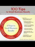 100 Tips to Small Business Results: Tips and Case Studies to Grow Business Owners and Propel Revenue