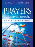 Prayers That Avail Much for the Nations: Powerful Prayers for Transforming the World