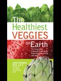 The Healthiest Veggies on Earth: The Surprising Unbiased Truth about What You Should Eat and Why