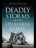 Deadly Storms of the Delmarva Coast