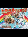 No More Bullies!/¡no Más Bullies