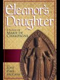 Eleanor's Daughter: A Novel of Marie de Champagne