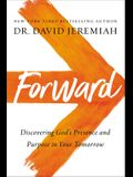 Forward: Discovering God's Presence and Purpose in Your Tomorrow