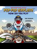 Pop-Pop Airplane, How Do You Fly?