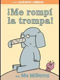 ¡Me Rompí la Trompa! = I Broke My Trunk!