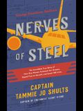 Nerves of Steel: The Incredible True Story of How One Woman Followed Her Dreams, Stayed True to Herself, and Saved 148 Lives