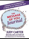 The Message of You Journal: Finding Extraordinary Stories in an Ordinary Day
