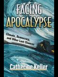 Facing Apocalypse: Climate, Democracy, and Other Last Chances