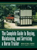 The Complete Guide to Buying, Maintaining and Servicing a Horse Trailer