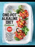 The One-Pot Alkaline Diet Cookbook: 100 Easy Meals for Your Sheet Pan, Skillet, Dutch Oven, and More