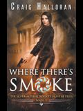 The Supernatural Bounty Hunter Files: Where There's Smoke (Book 3)