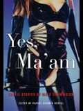 Yes, Ma'am: Erotic Stories of Male Submission