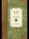 Home Garden: A Book on Vegetable and Small-Fruit Growing, for the Use of the Amateur Gardener