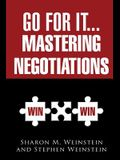 Go for It...Mastering Negotiations