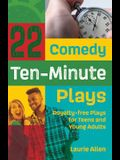 22 Comedy Ten-Minute Plays: Royalty-Free Plays for Teens and Young Adults