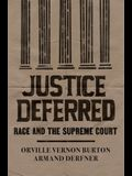 Justice Deferred: Race and the Supreme Court