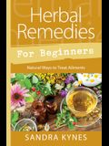 Herbal Remedies for Beginners: Natural Ways to Treat Ailments