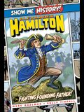 Alexander Hamilton: The Fighting Founding Father!