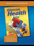 Glencoe Health: Student Activity Workbook