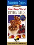 Birnbaum's Walt Disney World Dining Guide 2012 (Birnbaum Guides)