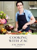 Cooking with Zac: Recipes From Rustic to Refined