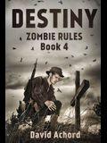 Destiny: Zombie Rules Book 4