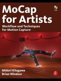 MoCap for Artists: Workflow and Techniques for Motion Capture [With CDROM]