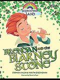 Brendan and the Blarney Stone