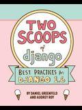 Two Scoops of Django: Best Practices For Django 1.6