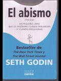 El Abismo: Un Pequeno Libro Que Le Ensenara Cuando Renunciar (y Cuando Perseverar) = The Dip (Spanish Edition)