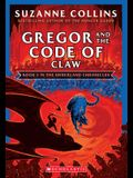 Gregor and the Code of Claw (the Underland Chronicles #5: New Edition), Volume 5