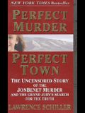 Perfect Murder, Perfect Town: The Uncensored Story of the JonBenet Murder and the Grand Jury's Search for the Truth