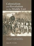 Colonialism and Revolution in the Middle East: Social and Cultural Origins of Egyptas Aurabi Movement