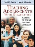 Teaching Adolescents with Disabilities:: Accessing the General Education Curriculum