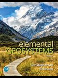 Elemental Geosystems Plus Mastering Geography with Pearson Etext -- Access Card Package