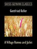 A Village Romeo and Juliet (Swiss-German Classics)