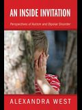 An Inside Invitation: Perspectives of Autism and Bipolar Disorder