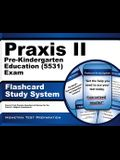 Praxis II Pre-Kindergarten Education (5531) Exam Flashcard Study System: Praxis II Test Practice Questions & Review for the Praxis II: Subject Assessm
