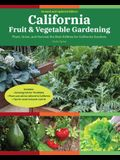 California Fruit & Vegetable Gardening, 2nd Edition: Plant, Grow, and Harvest the Best Edibles for California Gardens