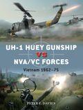 Uh-1 Huey Gunship Vs Nva/VC Forces: Vietnam 1962-75