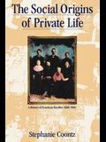 Social Origins of Private Life: A History of American Families, 1600-1900
