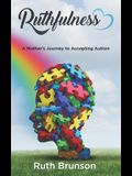 Ruthfulness: A Mother's Journey to Accepting Autism