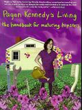 Pagan Kennedy's Living: A Handbook for Aging Hipsters